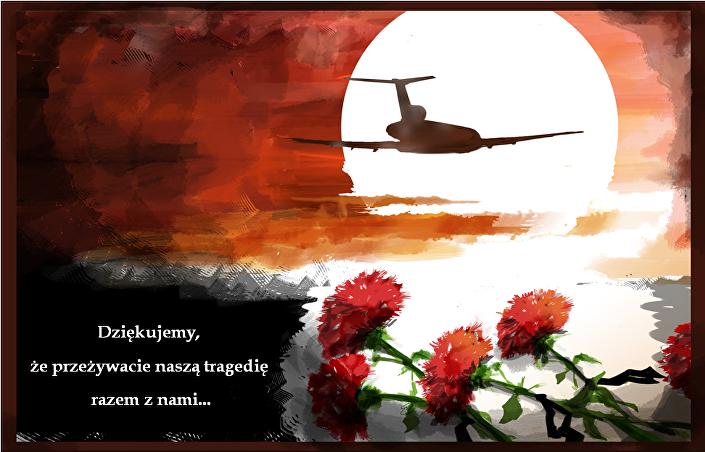 Dziękujemy, że przeżywacie naszą tragedię razem z nami...